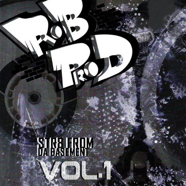 PROD ROB - STR8 FROM DA BASEMENT VOL. 1